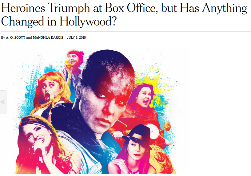 2015-07-10 11_27_27-Heroines Triumph at Box Office, but Has Anything Changed in Hollywood_ - The New