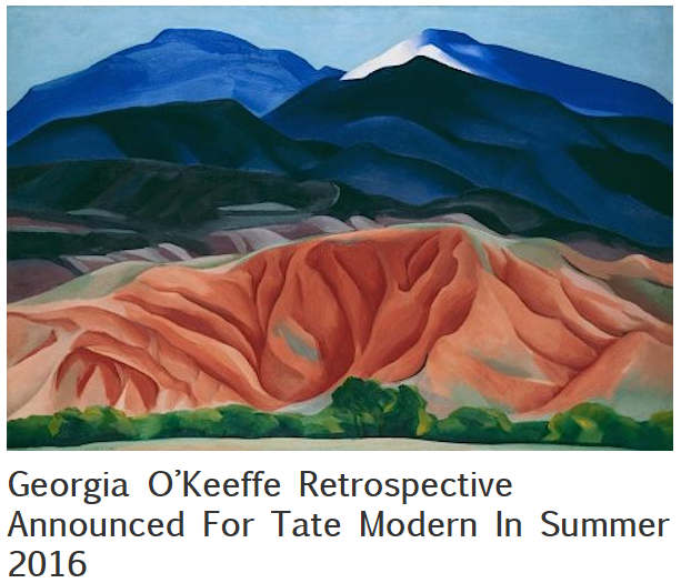 2015-07-27 11_21_38-Georgia O'Keeffe Retrospective Announced For Tate Modern In Summer 2016