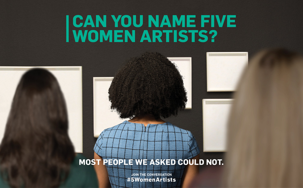 "A woman stares at a gallery wall of blank white frames, above her head the question ""Can you name five women artists?"" is written in bold green type. At the bottom of the image the statement ""Most people we asked could not."" is written in white text, followed by the #5WomenArtists hashtag."