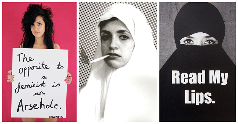 "Three works by Sarah Maples, one is a white woman standing in front of a pink background holding a sign that says ""The opposite of feminist is arsehole."" The middle image is a portrait of a woman in a white hijab smoking a cigarette, and the third is a portrait of a woman wearing a black burqa with only her eyes exposed and the words ""Read My Lips"" in white font over the burqa."