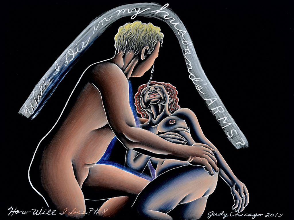 """An image that is part of Judy Chicago's """"Mortality"""" series, depicting the artist's reclined body, her crying husband holding her, and the text """"Will I die in my husband's arms?"""" floating above the image."""