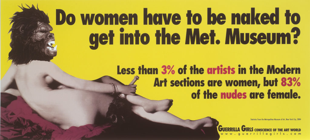 Reclining light skinned nude woman seen from behind wearing a gorilla mask on bright yellow background. Large black text reads, 'Do women have to be naked to get into the Met. Musem?' Smaller black and red text reads, 'Less than 3% of artists in the Modern Art sections are women, but 83% of the nudes are female.'