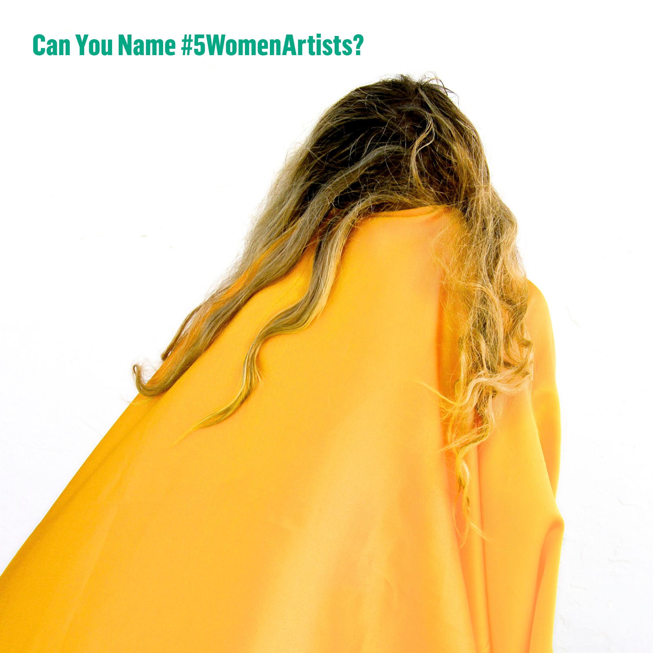 """A figure with long wavy blonde hair stands in front of a white wall with her head down. The figure's face and body are covered by vibrant yellow fabric that drapes to the floor. The words """"Can You Name #5WomenArtists?"""" are written in green in the upper left corner of the image."""