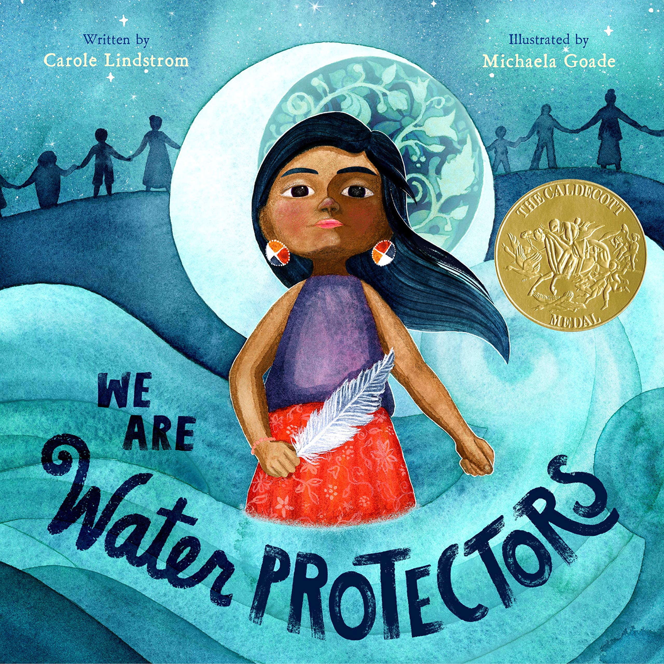 """The book cover for """"We Are Water Protectors"""" with an illustration of a medium skinned figure with long black hair blowing in the wind, wearing colorful earrings, a purple shirt, red skirt, and a pink bracelet, holding a white feather in one hand. The figure stands in the middle of abstract waves, in front of a crescent mood, with six figures in shadow holding hands in the background."""